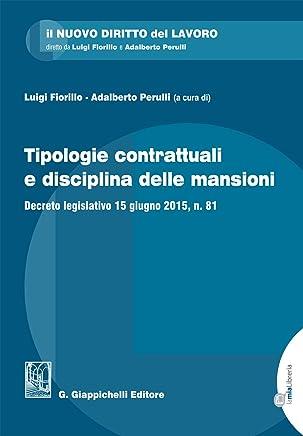 Tipologie contrattuali e disciplina delle mansioni: Decreto legislativo 15 giugno 2015, n. 81