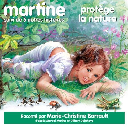 Page de couverture de Martine protège la nature, suivi de 5 autres histoires