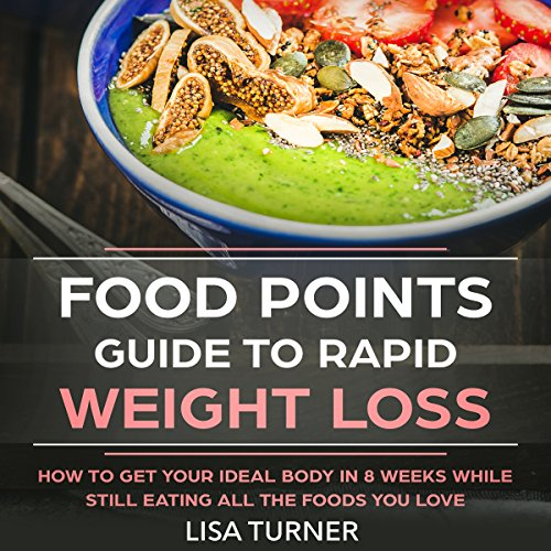 Food Points Guide to Rapid Weight Loss     How to Get Your Ideal Body in 8 Weeks While Still Eating All the Foods You Love              By:                                                                                                                                 Lisa Turner                               Narrated by:                                                                                                                                 Cathi Colas                      Length: 1 hr and 33 mins     4 ratings     Overall 4.8