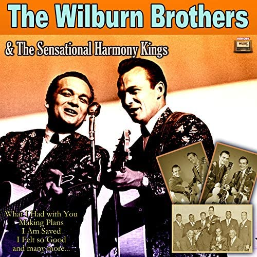 The Wilburn Brothers & The Sensational Harmony Kings
