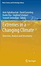 Extremes in a Changing Climate: Detection, Analysis and Uncertainty (Water Science and Technology Library)