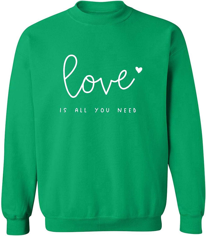 Love Is All You Need Crewneck Sweatshirt