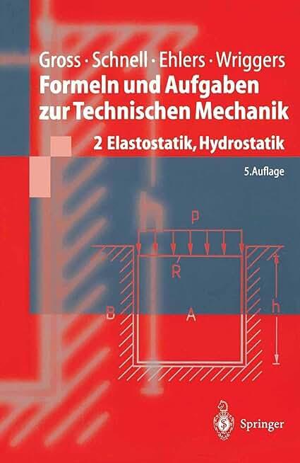 Formeln und Aufgaben zur Technischen Mechanik: 2: Elastostatik, Hydrostatik (Livre en allemand)