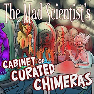 The Mad Scientist's Cabinet of Curated Chimeras audiobook cover art