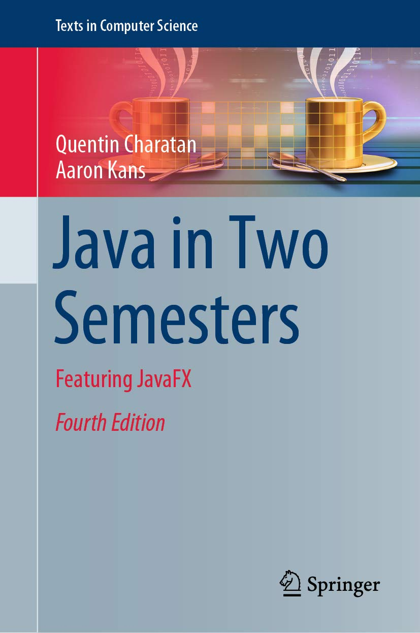 Download Java In Two Semesters: Featuring JavaFX (Texts In Computer Science) (English Edition) 