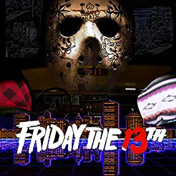F.T.13 (Friday the 13th)