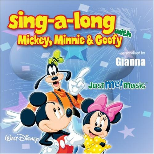 Sing Along with Mickey, Minnie and Goofy: Gianna (jee-AWN-uh) by Minnie Mouse, and Goofy Mickey Mouse