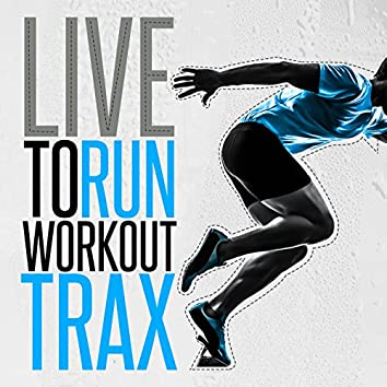 Live to Run: Workout Trax