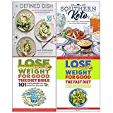 The Defined Dish[Hardcover], Southern Keto, How To Lose Weight For Good: Fast Diet, Lose Weight For Good: The Diet Bible 4 Books Collection Set