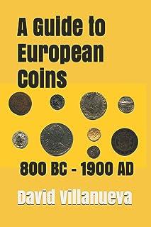 A Guide to European Coins 800 BC - 1900 AD