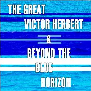 The Great Victor Herbert / Beyond The Blue Horizon (Original Soundtrack)