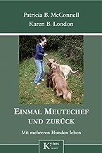 Einmal Meutechef und zurück: Mit mehreren Hunden leben (German Edition)