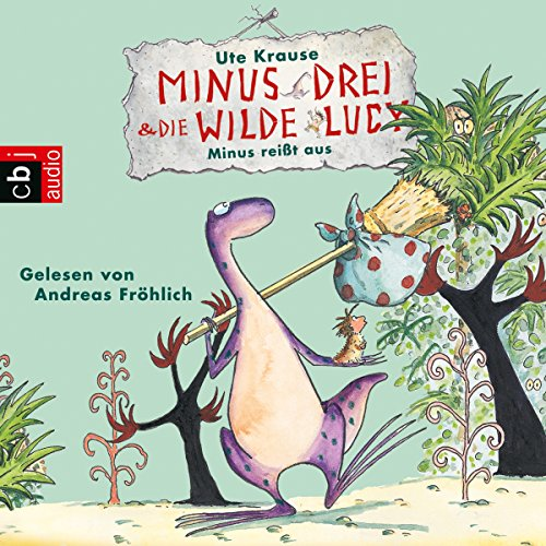 Minus reißt aus (Minus Drei und die wilde Lucy 2) Titelbild