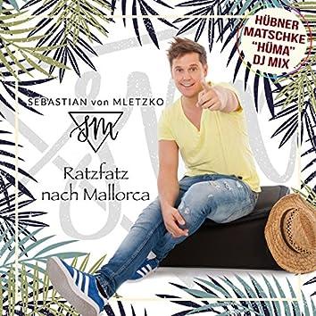 Ratzfatz nach Mallorca (Hüma DJ Mix)