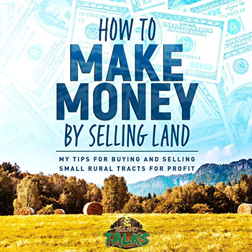 How to Make Money by Selling Land cover art