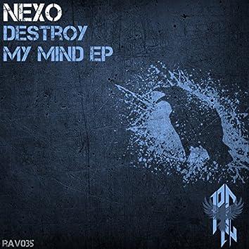 Destroy my mind EP