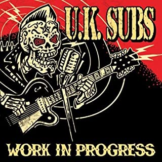Work in Progress by U.K Subs (2011-01-20)