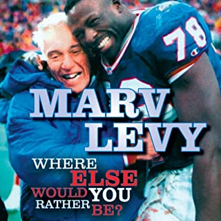 Marv Levy     Where Else Would You Rather Be?              De :                                                                                                                                 Marv Levy                               Lu par :                                                                                                                                 Alpha Trivette                      Durée : 18 h et 15 min     1 notation     Global 5,0