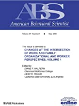 Changes at the Intersection of Work and Family, Volume 1: Organizational and Worker Perspectives (Topical Issues of American Behavioral Scientist)