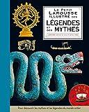 Le petit Larousse illustré des légendes et mythes