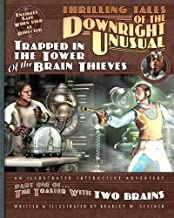 Thrilling Tales of the Downright Unusual - Trapped in the Tower of the Brain Thieves: Part One of The Toaster With TWO BRAINS