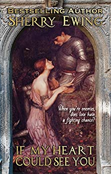 If My Heart Could See You: A Medieval Romance (The MacLarens Book 1) by [Sherry Ewing]
