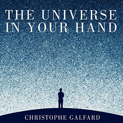 The Universe in Your Hand     A Journey Through Space, Time and Beyond              Autor:                                                                                                                                 Christophe Galfard                               Sprecher:                                                                                                                                 Leighton Pugh                      Spieldauer: 11 Std. und 41 Min.     Noch nicht bewertet     Gesamt 0,0
