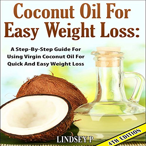 Coconut Oil for Easy Weight Loss, 4th Edition audiobook cover art