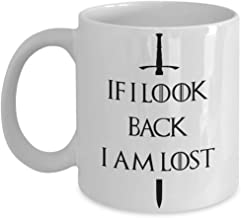 If I Look Back I Am Lost GOT Quote Mug Novelty Acrylic Coffee Cup 15oz White Cofee Holder Caffeine Gift