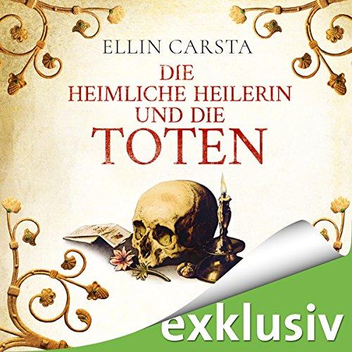 Die heimliche Heilerin und die Toten audiobook cover art