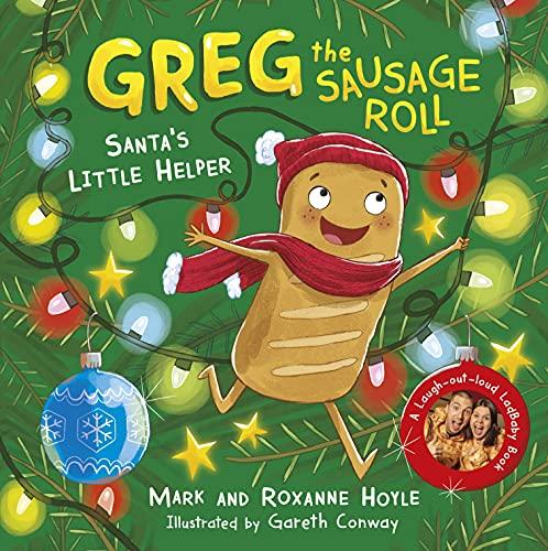 Greg the Sausage Roll: Santa's Little Helper: A LadBaby Book