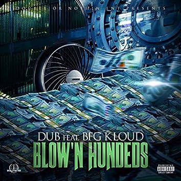 Blow'n Hundeds (feat. BFG Kloud)