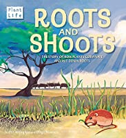 Plant Life: Roots and Shoots