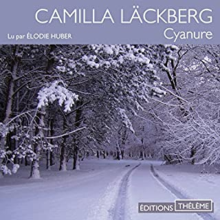 Cyanure                   By:                                                                                                                                 Camilla Läckberg                               Narrated by:                                                                                                                                 Élodie Huber                      Length: 3 hrs and 18 mins     Not rated yet     Overall 0.0