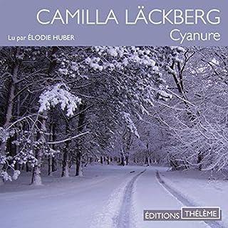 Cyanure                   De :                                                                                                                                 Camilla Läckberg                               Lu par :                                                                                                                                 Élodie Huber                      Durée : 3 h et 18 min     11 notations     Global 3,1