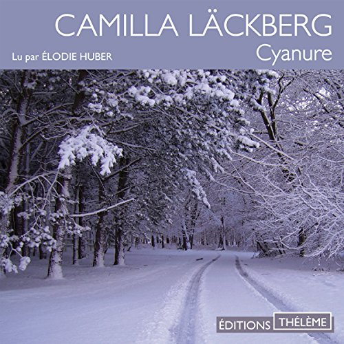 Cyanure                   By:                                                                                                                                 Camilla Läckberg                               Narrated by:                                                                                                                                 Élodie Huber                      Length: 3 hrs and 18 mins     1 rating     Overall 3.0