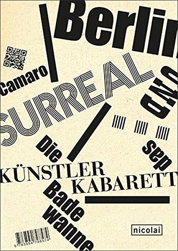 Berlin Surreal... Camaro und das Künstlerkabarett Die Badewanne