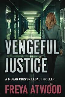 Vengeful Justice: A Legal Thriller