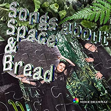 Songs about Space and Bread
