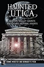 Haunted Utica:: Mohawk Valley Ghosts and Other Historic Haunts (Haunted America)