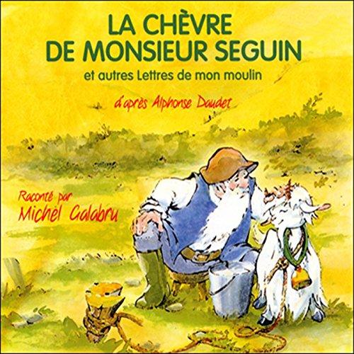 Couverture de La chèvre de Monsieur Seguin et autres Lettres de mon moulin