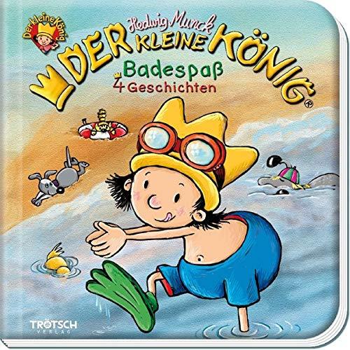 Trötsch Der kleine König Geschichtenbuch Badespaß: Kinderbuch