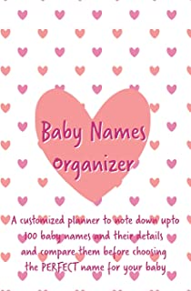Baby Names Organizer: Planner to Help You Choose the Right Name for Your Baby: Expecting Women / Baby Shower / Pregnancy G...
