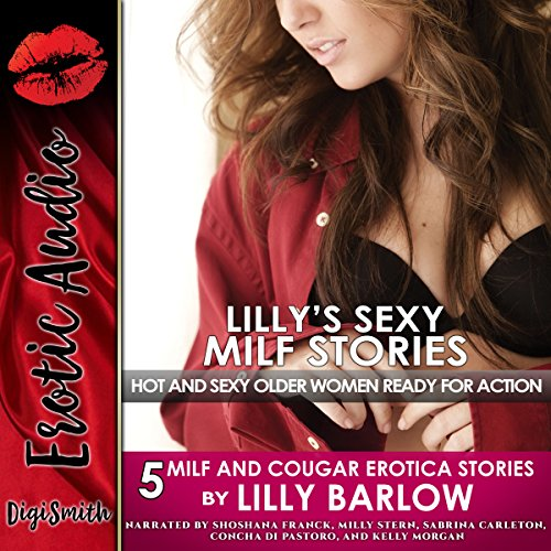 Lilly's Sexy MILF Stories     Five MILF and Cougar Erotica Stories              By:                                                                                                                                 Lilly Barlow                               Narrated by:                                                                                                                                 Shoshana Franck,                                                                                        Milly Stern,                                                                                        Sabrina Carleton,                   and others                 Length: 2 hrs and 10 mins     Not rated yet     Overall 0.0