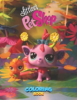 Littlest Pet Shop Coloring Book: A Fantastic Coloring Book For Lovers Of Littlest Pet Shop. A Way To Relax And Cultivate C...