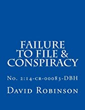 Failure to File & Conspiracy: United States vs. Messier & Robinson - No. 2:14-cr-00083-DBH