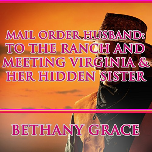 Mail Order Husband: To the Ranch and Meeting Virginia & Her Hidden Sister audiobook cover art