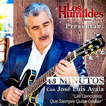 43 Minutos Con Jose Luis Ayala