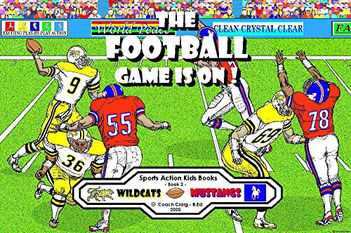 The Football Game Is On !: The Wildcats vs. The Mustangs (Sports Action Series Book 2) (English Edition)