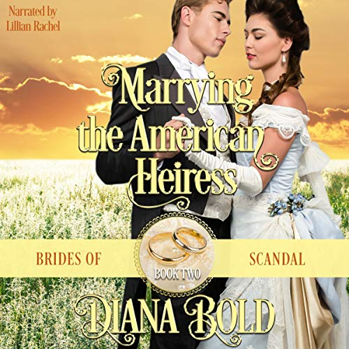 Marrying the American Heiress: A Victorian Historical Romance Audiobook By Diana Bold cover art